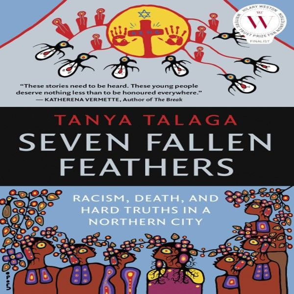 Seven Fallen Feathers by Tanya Talaga Book Cover Image